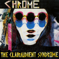 Chrome - The Clairaudient Syndrome '1994