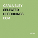 Carla Bley - Selected Recordings Rarum XV '2004