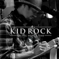 Kid Rock - Racing Father Time {EP} '2010