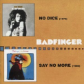 Badfinger - No Dice / Say No More '2004