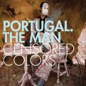 Portugal. The Man - Censored Colors '2008