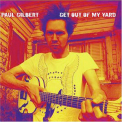 Paul Gilbert - Get Out Of My Yard '2006