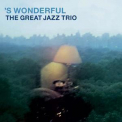 Great Jazz Trio, The - 's Wonderful '2004