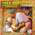 Fred Anderson - Timeless '2006