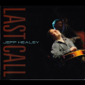 Jeff Healey - Last Call '2010