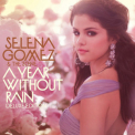 Selena Gomez & The Scene - A Year Without Rain '2010