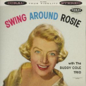 Rosemary Clooney With The Buddy Cole Trio - Swing Around Rosie '1958