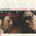Louisiana Red & Lefty Dizz - Walked All Night Long '1997