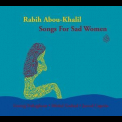 Rabih Abou-khalil - Songs For Sad Women '2007