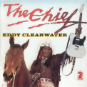 Eddy Clearwater - The Chief '1994