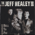 Jeff Healey - Hell To Pay '1990