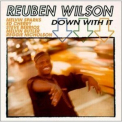 Reuben Wilson - Down With It '1998