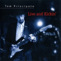 Tom Principato - Live And Kickin' '1999