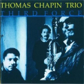 Thomas Chapin Trio - Third Force '1991