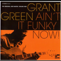 Grant Green - Ain't It Funky Now! '2005
