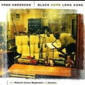 Fred Anderson - Black Horn Long Gone '1993