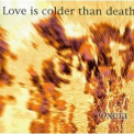 Love Is Colder Than Death - Oxeia '1994