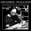John Morales - The M&M Mixes: NYC Underground Disco Anthems + Previously Un-Released Exclusive Salsoul Mixes  (CD1) '2009