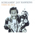Screamin' Jay Hawkins - This Is All '2005