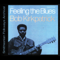 Bob Kirkpatrick - Feeling The Blues '2007