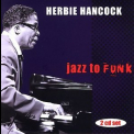 Herbie Hancock - Jazz To Funk (CD2) '2006