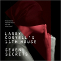 Larry Coryell's 11th House - Seven Secrets '2017
