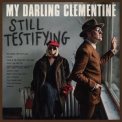 My Darling Clementine - Still Testifying '2017