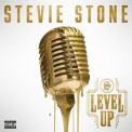 Stevie Stone - Level Up '2017