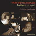 Omar & The Howlers - Too Much Is Not Enough '2012