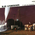 Ray Anderson - It Just So Happens '1987