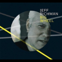 Jeff Richman - Big Wheel '2013