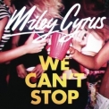 Miley Cyrus - We Can't Stop '2013