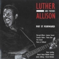 Luther Allison - Pay It Forward '2002