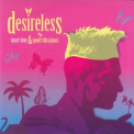 Desireless - More Love And Good Vibrations (2CD) '2010