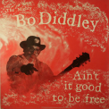 Bo Diddley - Ain't It Good To Be Free '1994