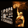 Popa Chubby - Big Bad And Beautiful: Live (2CD) '2015