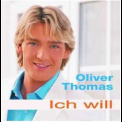 Oliver Thomas - Ich Will '2005