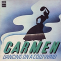 Carmen - Dancing On A Cold Wind '1974