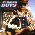 Farmer Boys - Till The Cows Come Home (Motor Music 549 430-2) '1997