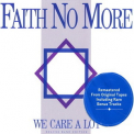 Faith No More - We Care A Lot (Deluxe Band Edition) '2016