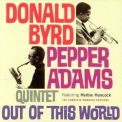 Donald Byrd & Pepper Adams - Out Of This World '1961