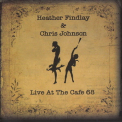 Heather Findlay & Chris Johnson - Live At The Cafe 68 '2012