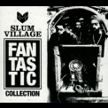 Slum Village - Fantastic Collection Vol. II '2017
