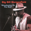 Big Bill Morganfield - Bloodstains On The Wall '2017