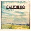 Calexico - The Thread That Keeps Us (Deluxe Edition) '2018