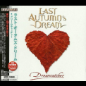 Last Autumn's Dream - Dreamcatcher (Japanese Edition) '2008