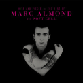 Marc Almond - Hits And Pieces: The Best Of Marc Almond & Soft Cell 1 '2017