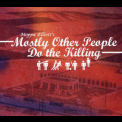 Moppa Elliott - Mostly Other People Do The Killing '2004