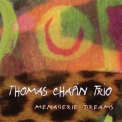 Thomas Chapin Trio - Menagerie Dreams '1995