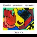 Tony Levin, Paul Dunmall, Paul Rogers - Deep Joy  (CD1) '2005